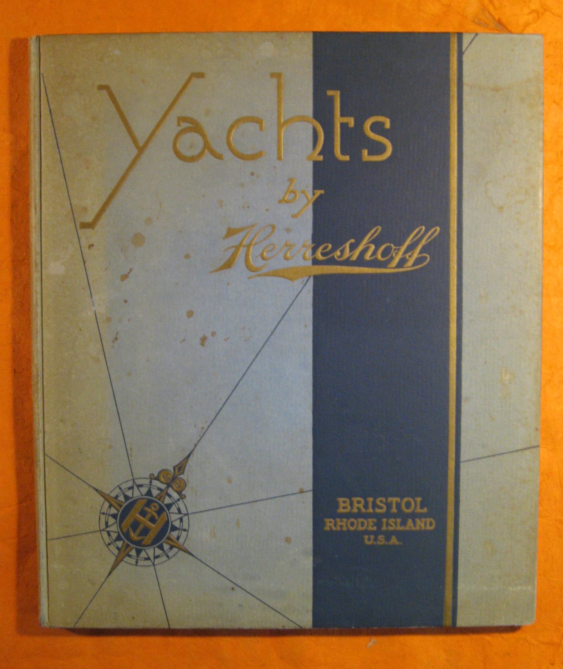 Image for Yachts By Herreshoff:  The Herreshoff Manufacturing Company, Designers and Builders of Sailing and Power Craft Since 1861