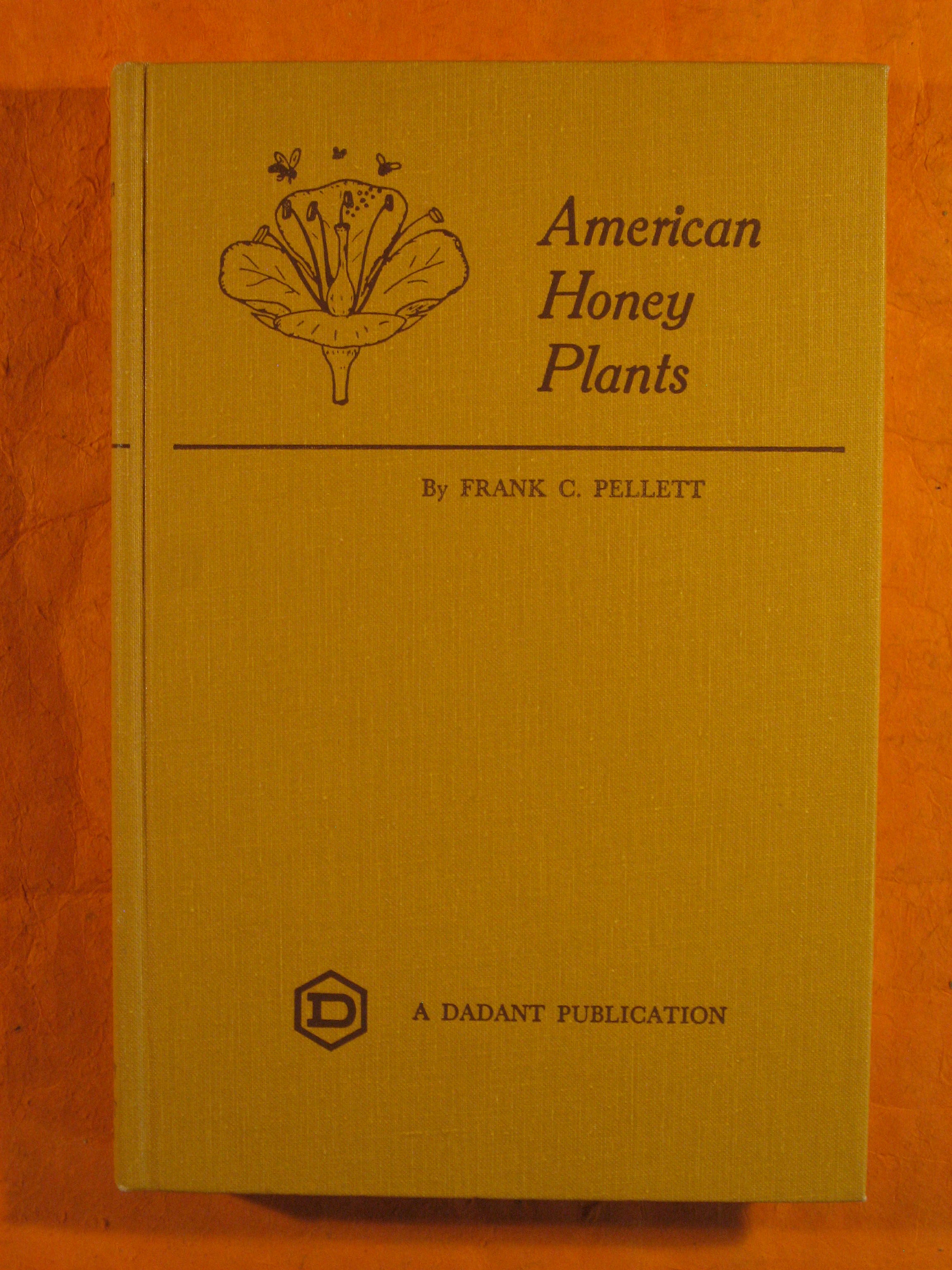 Image for American Honey Plants Together With Those Which are of Special Value to the Beekeeper as Sources of Pollen