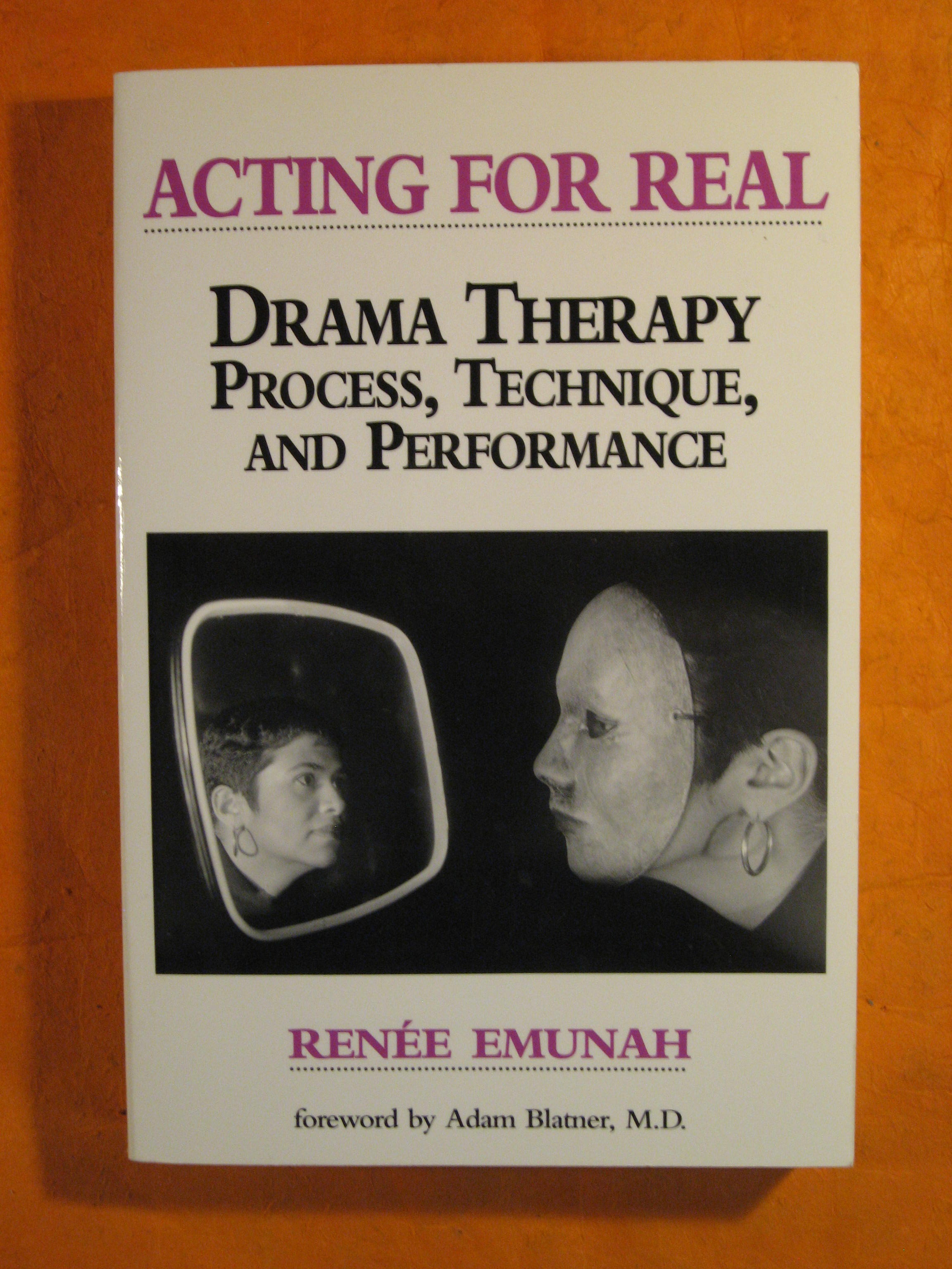 Image for Acting For Real: Drama Therapy Process, Technique, and Performance