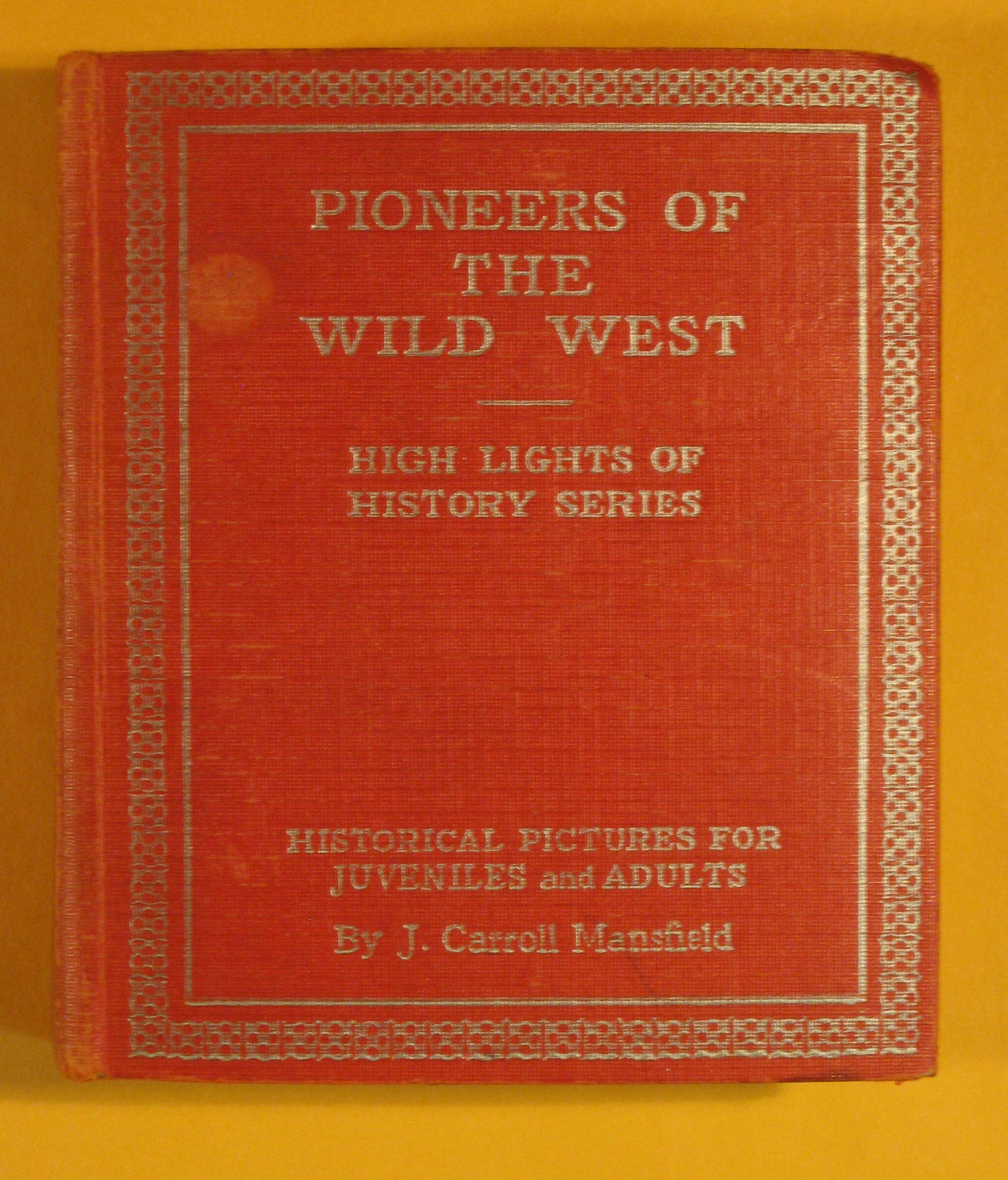Image for Pioneers of the Wild West (High Lights of History Series)