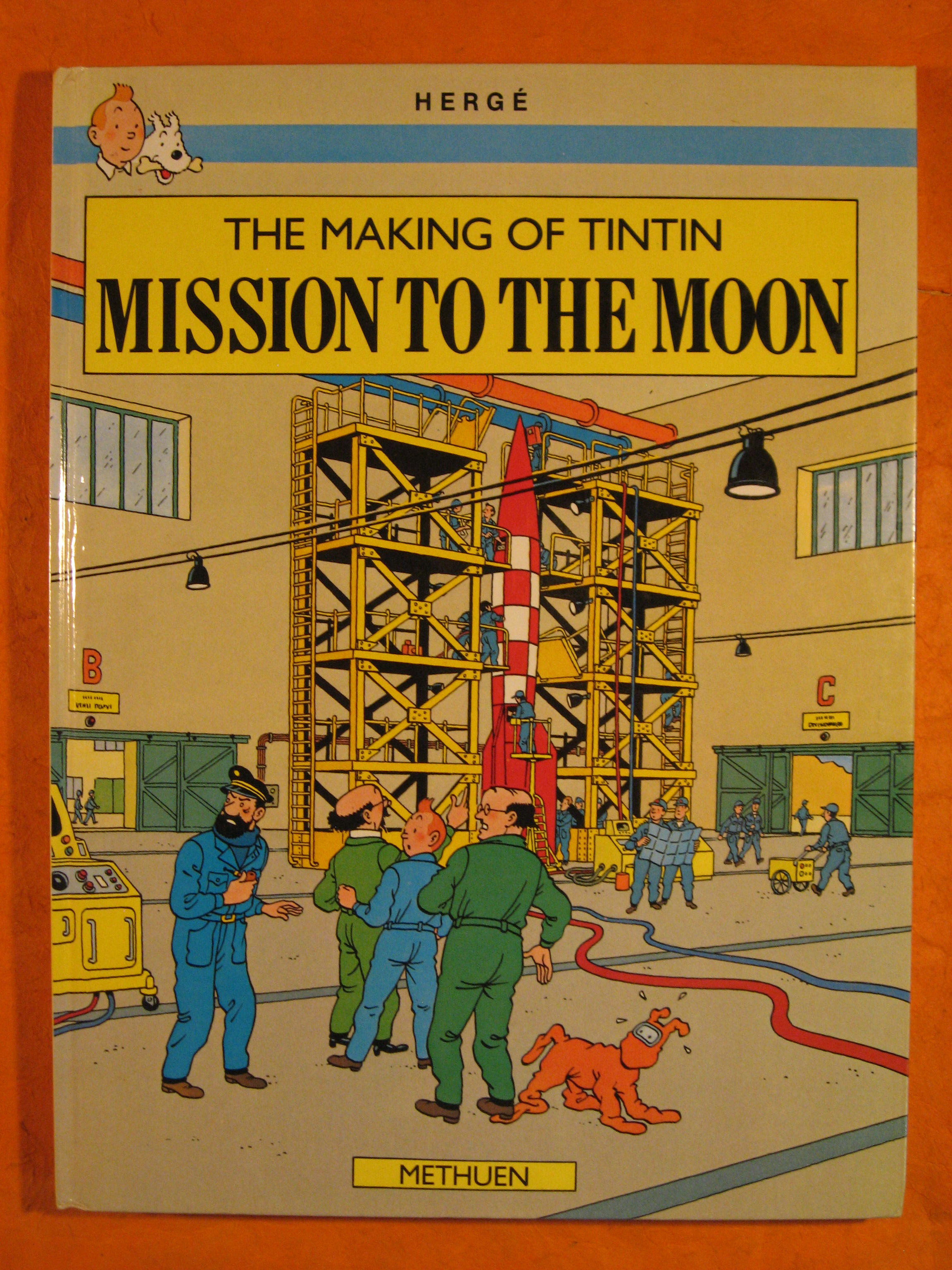 Image for The Making of Tintin: Mission to the Moon. Destination Moon. Explorers on the Moon. Plus a Full Colour Section on How These Two Adventures Came Into Being