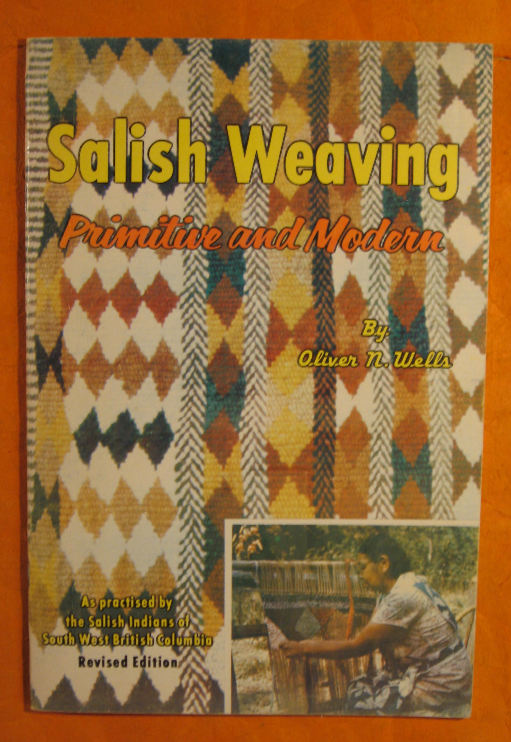 Image for Salish Weaving:  Primitive and Modern, As Practiced By the Salish Indians of South West British Columbia
