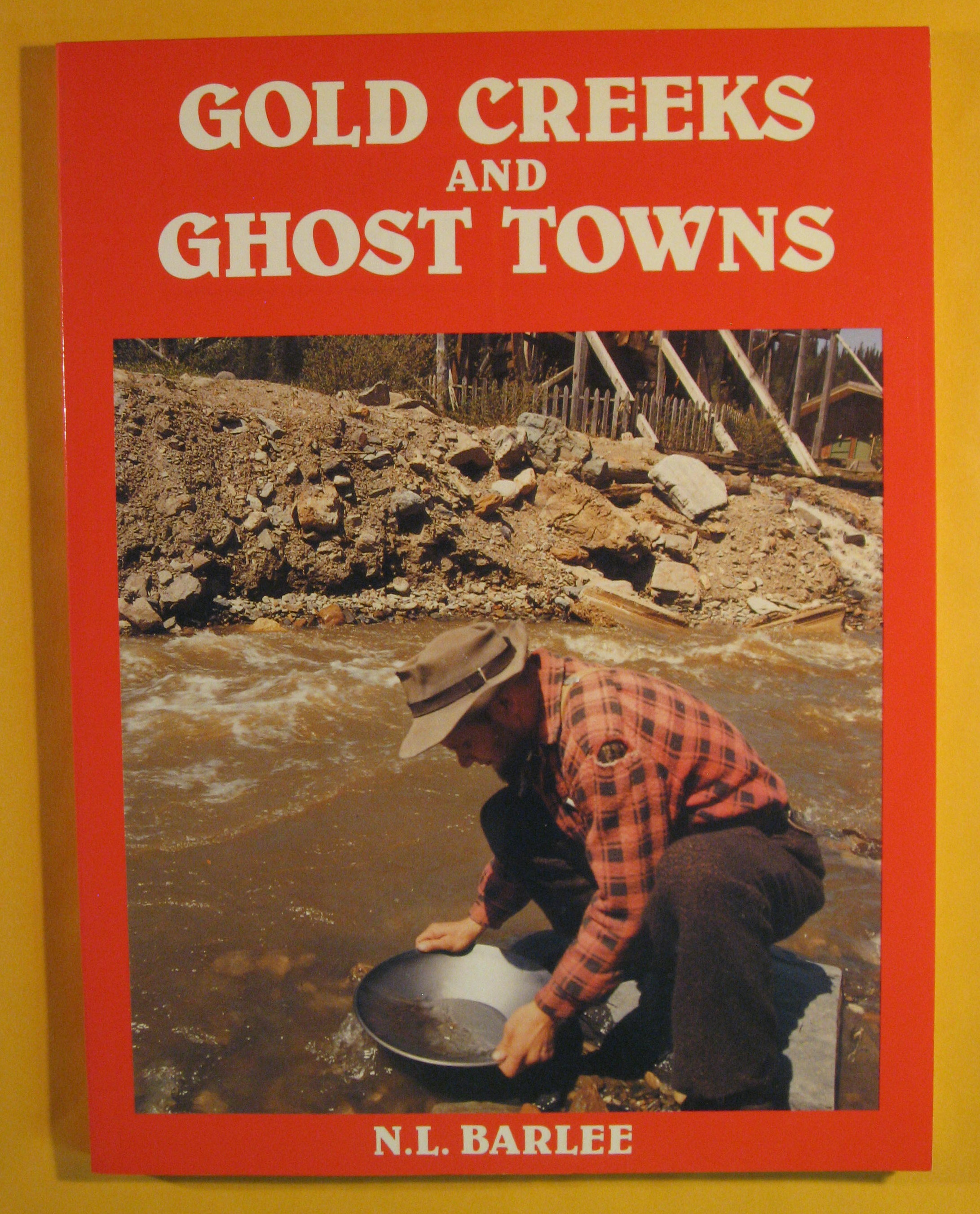 Image for Gold Creeks and Ghost Towns