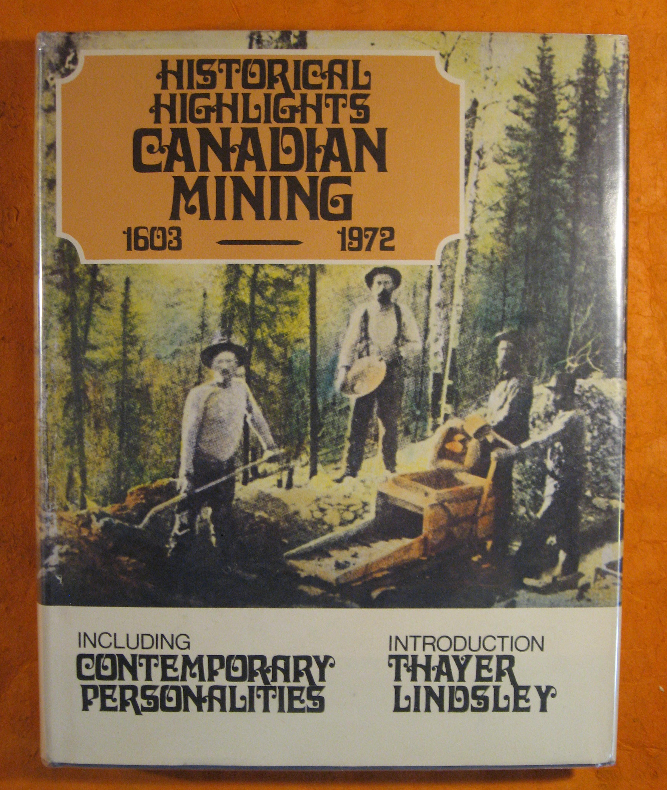 Image for Historical Highlights of Canadian Mining Including Canadian Personalities