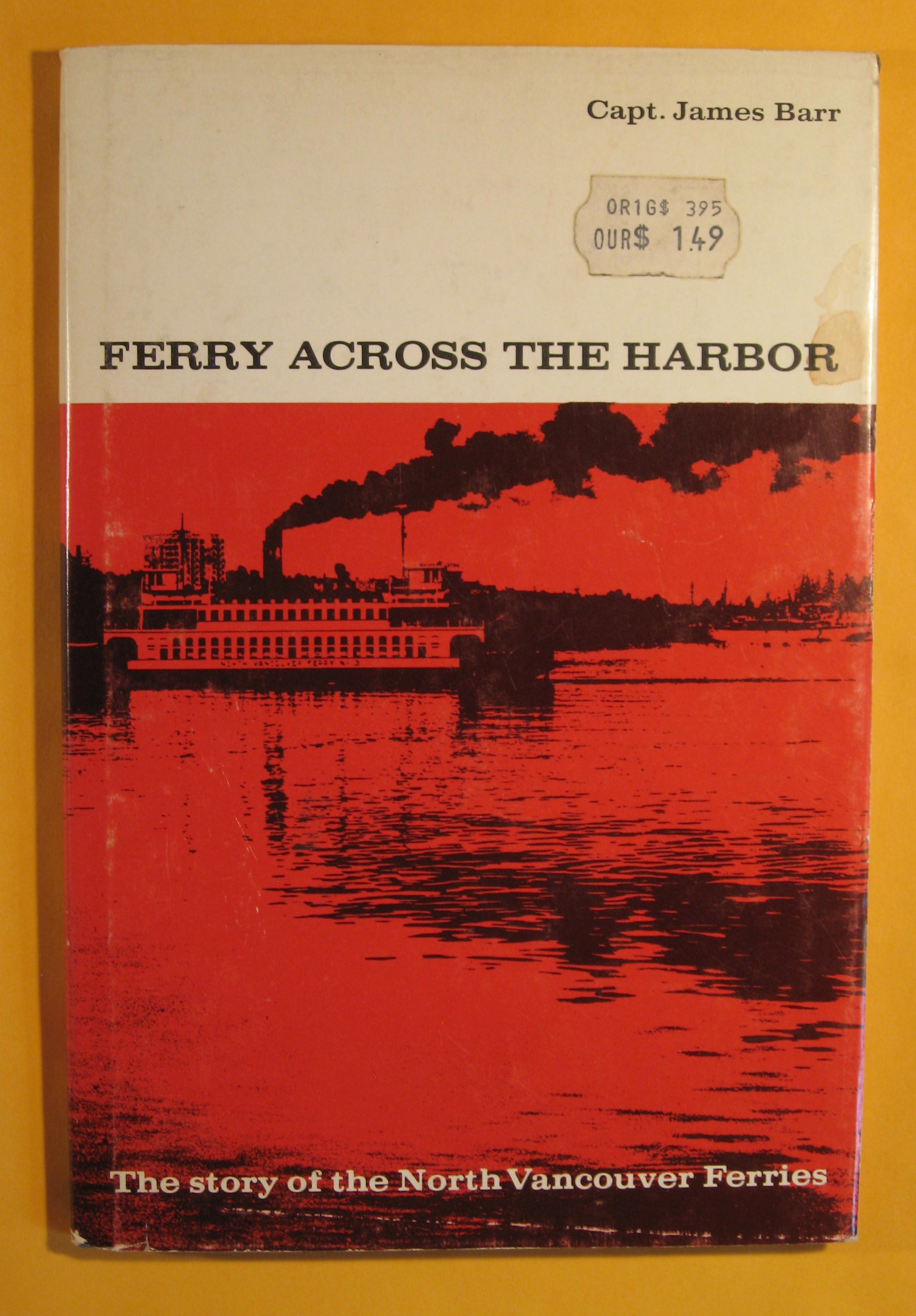 Image for Ferry Across the Harbor:  The Story of the North Vancouver Ferries