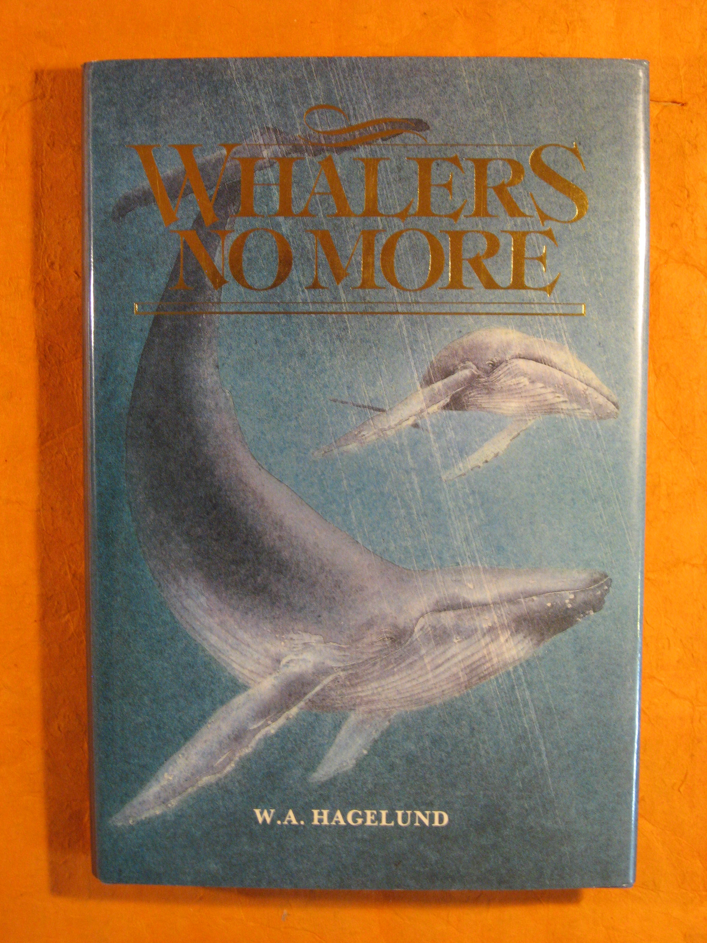 Image for Whalers No More. A History of Whaling on the West Coast