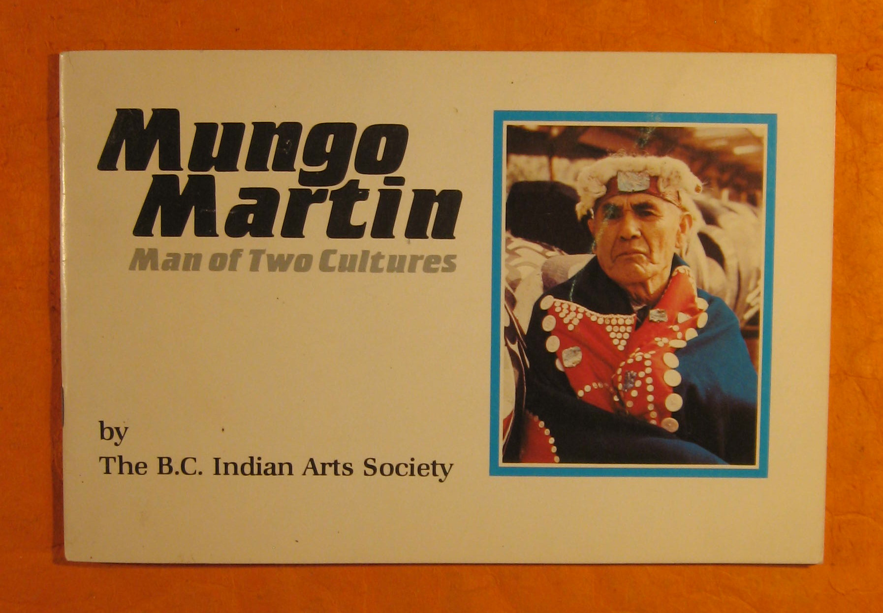 Image for Mungo Martin; Man of Two Cultures