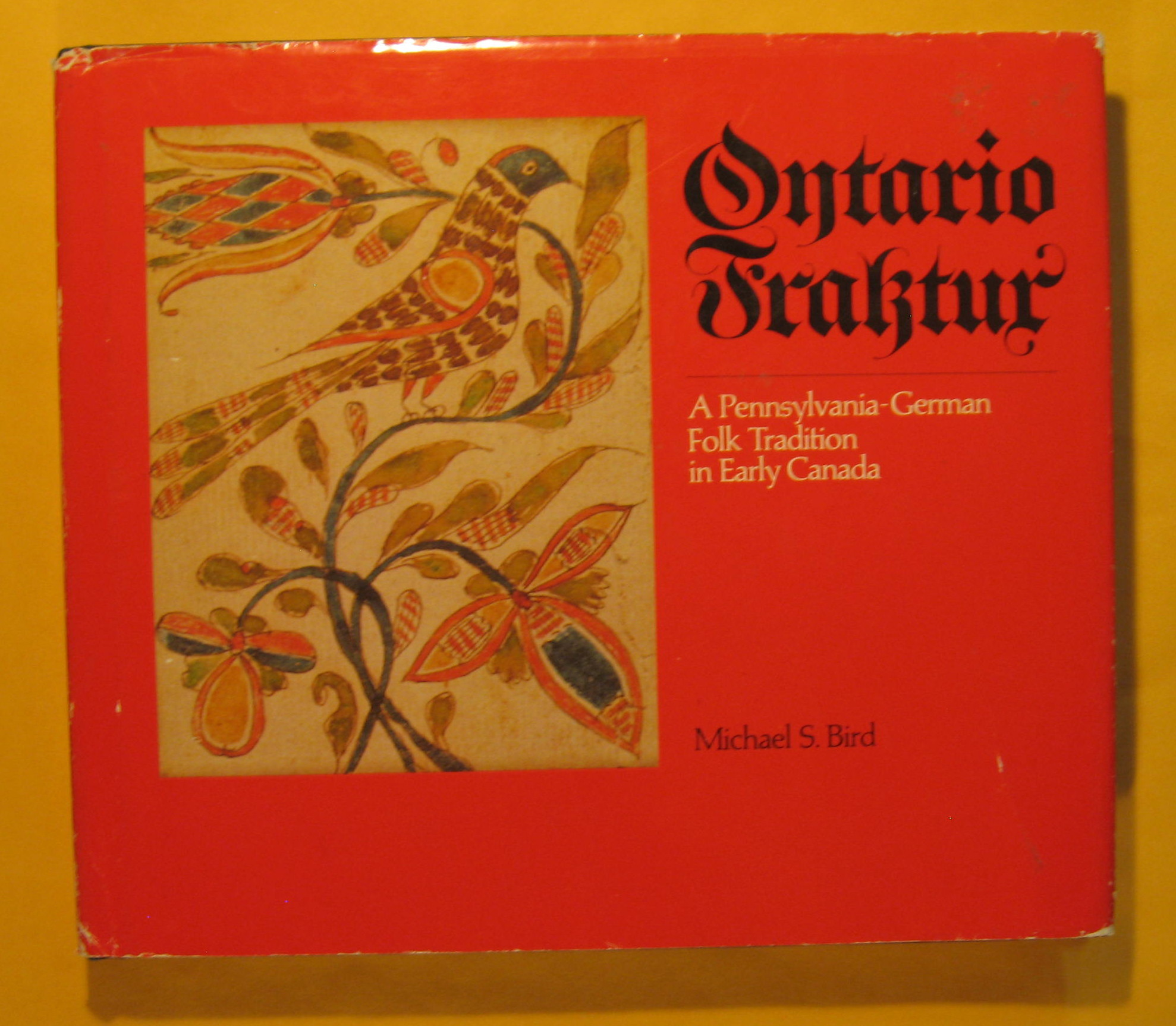 Image for Ontario Fraktur: A Pennsylvania-German Folk Tradition in Early Canada