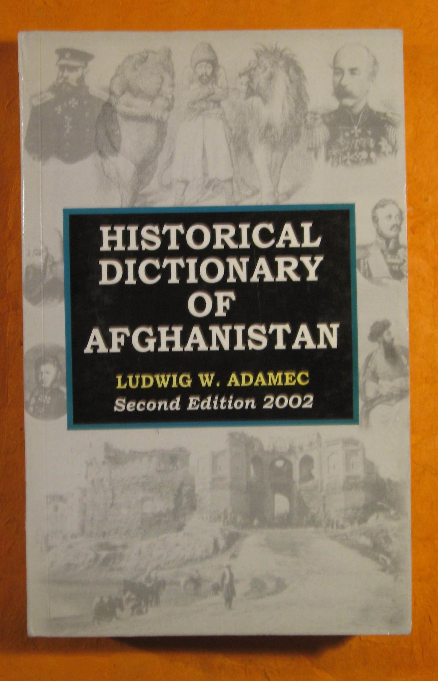 Image for Historical Dictionary of Afghanistan (Asian/Oceanian Historical Dictionaries, No. 5)