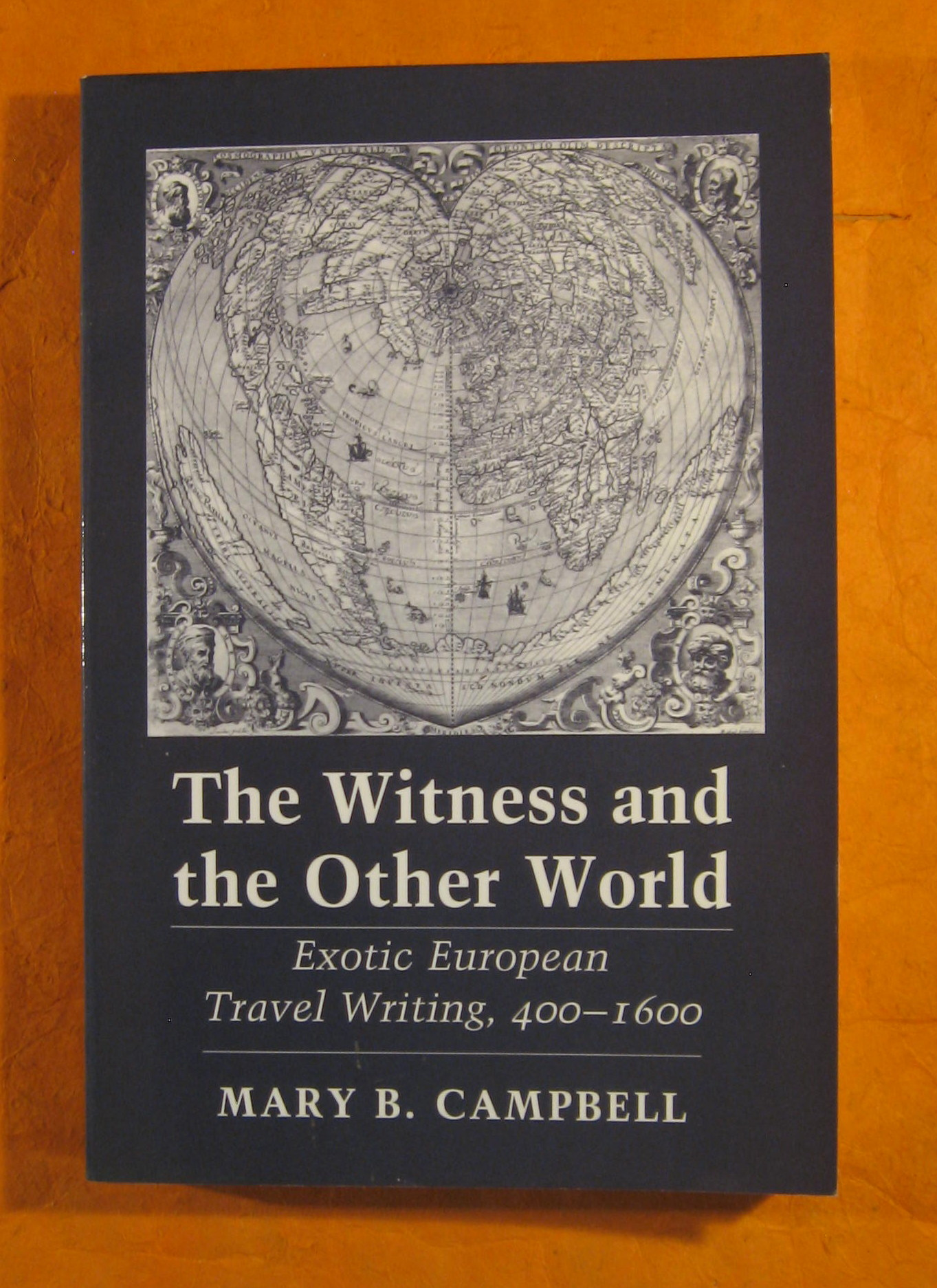 Image for The Witness and the Other World: Exotic European Travel Writing, 400 --1600