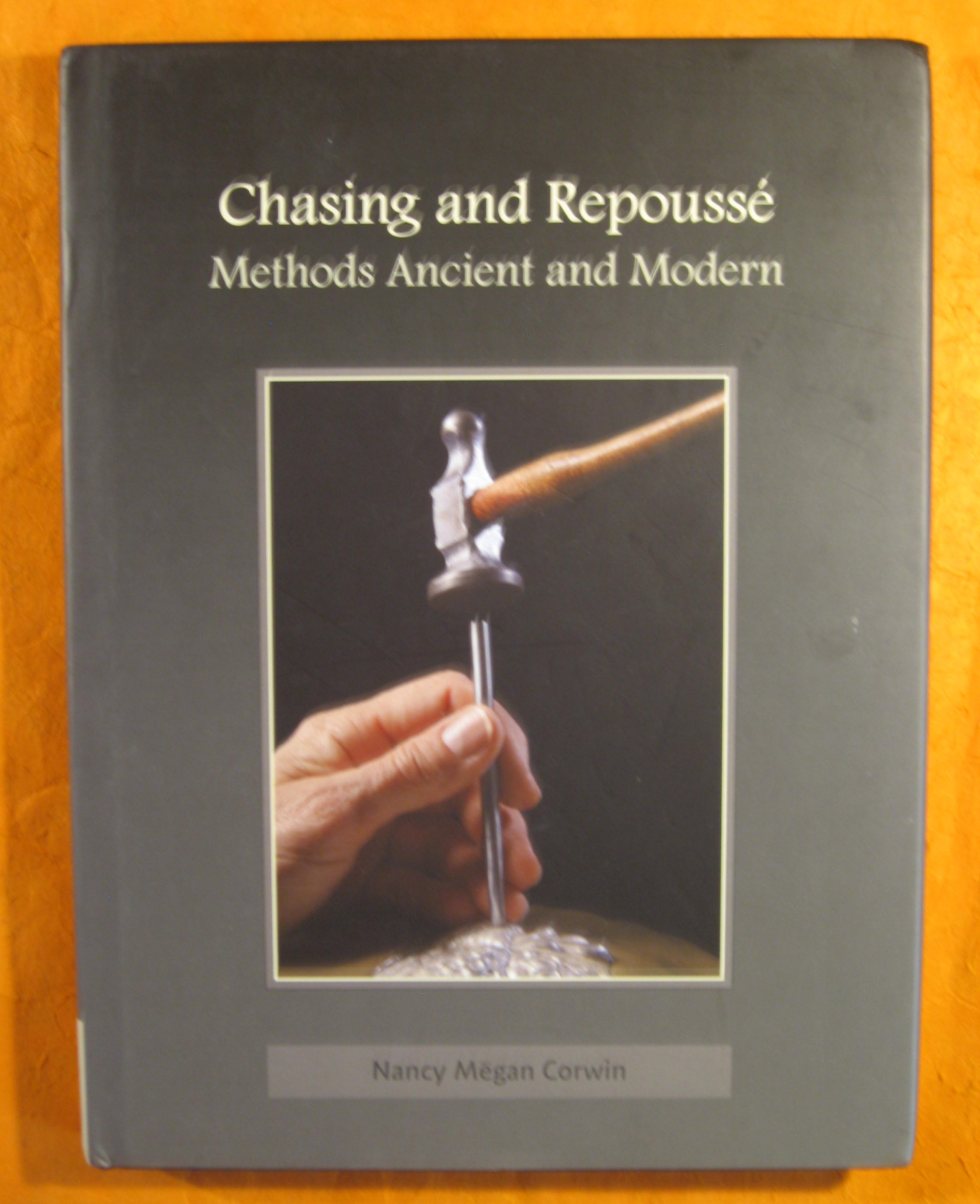 Image for Chasing and Repousse: Methods Ancient and Modern