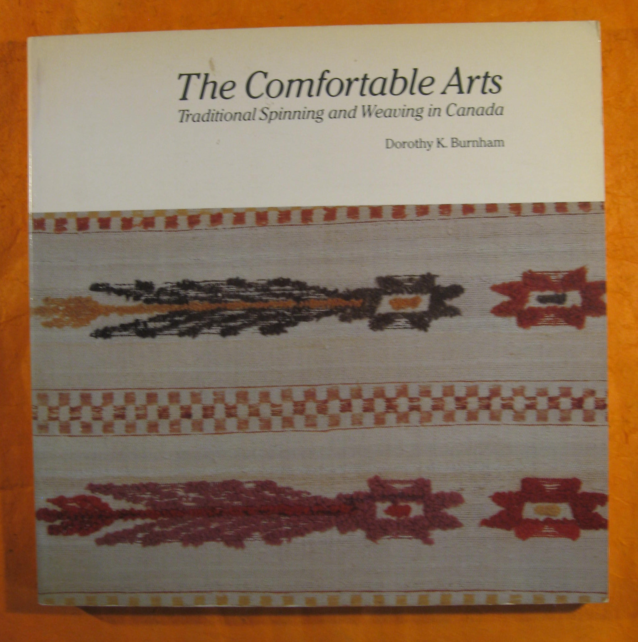 Image for The Comfortable Arts: Traditional Spinning and Weaving in Canada