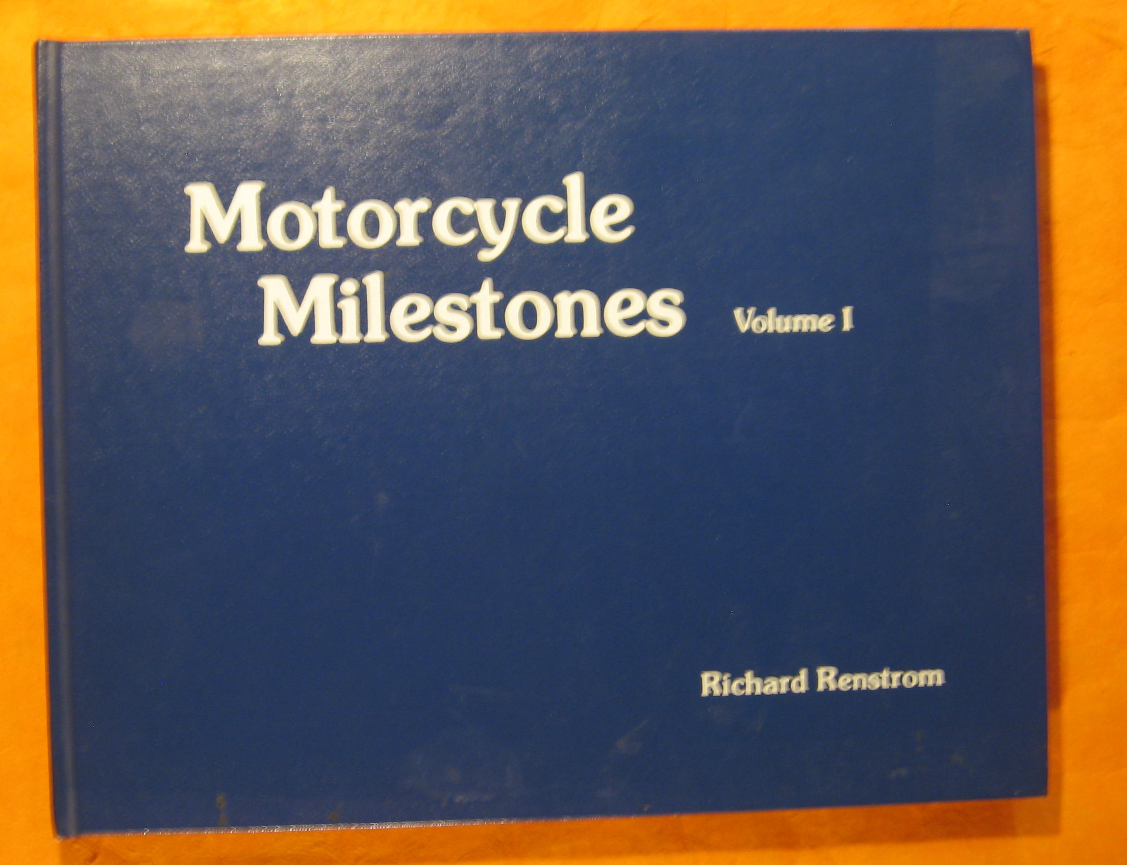 Image for Motorcycle Milestones: Vol I