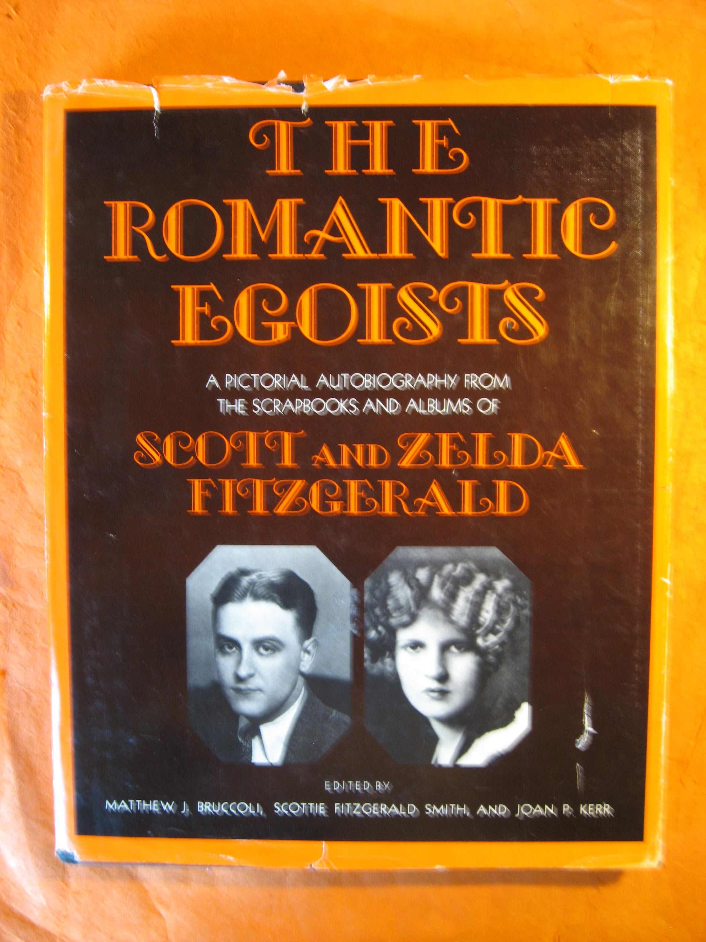 Image for Romantic Egoists: A Pictorial Autobiography from the Scrapbooks and  Albums of Scott and Zelda Fitzgerald