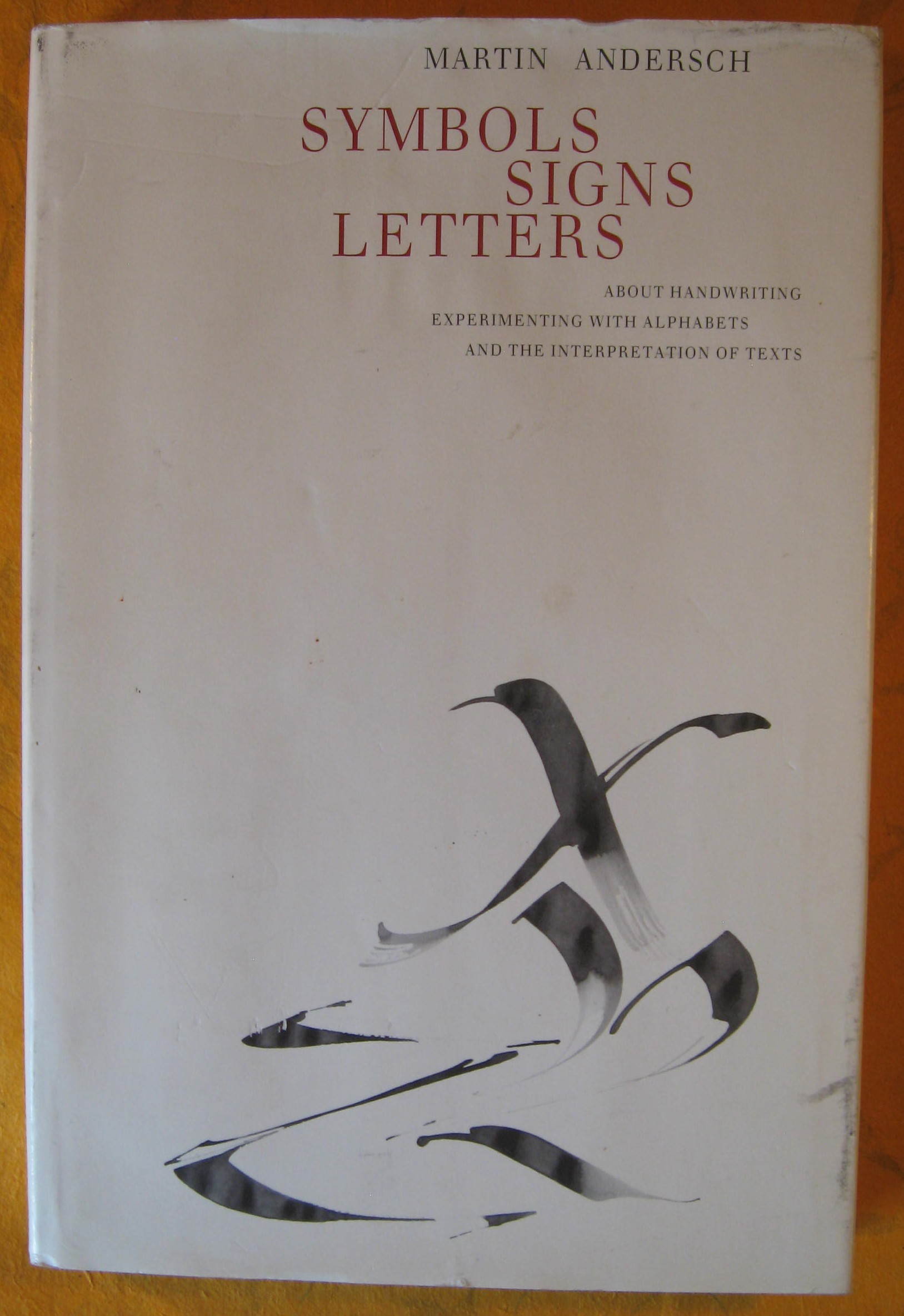 Image for Symbols, Signs and Letters:  About Handwriting, Experimenting with Alphabets and the Interpretation of Texts