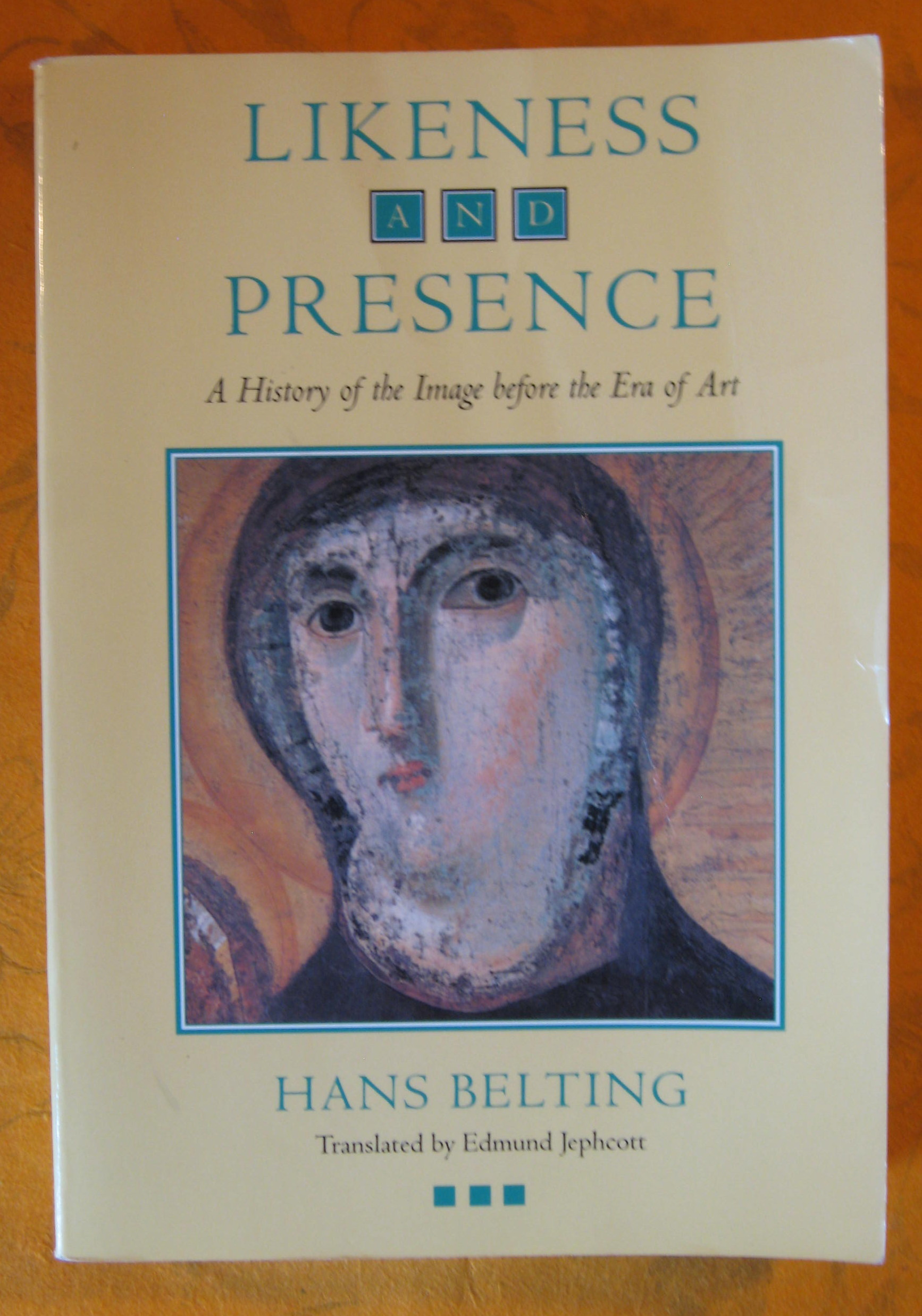 Image for Likeness and Presence: A History of the Image before the Era of Art