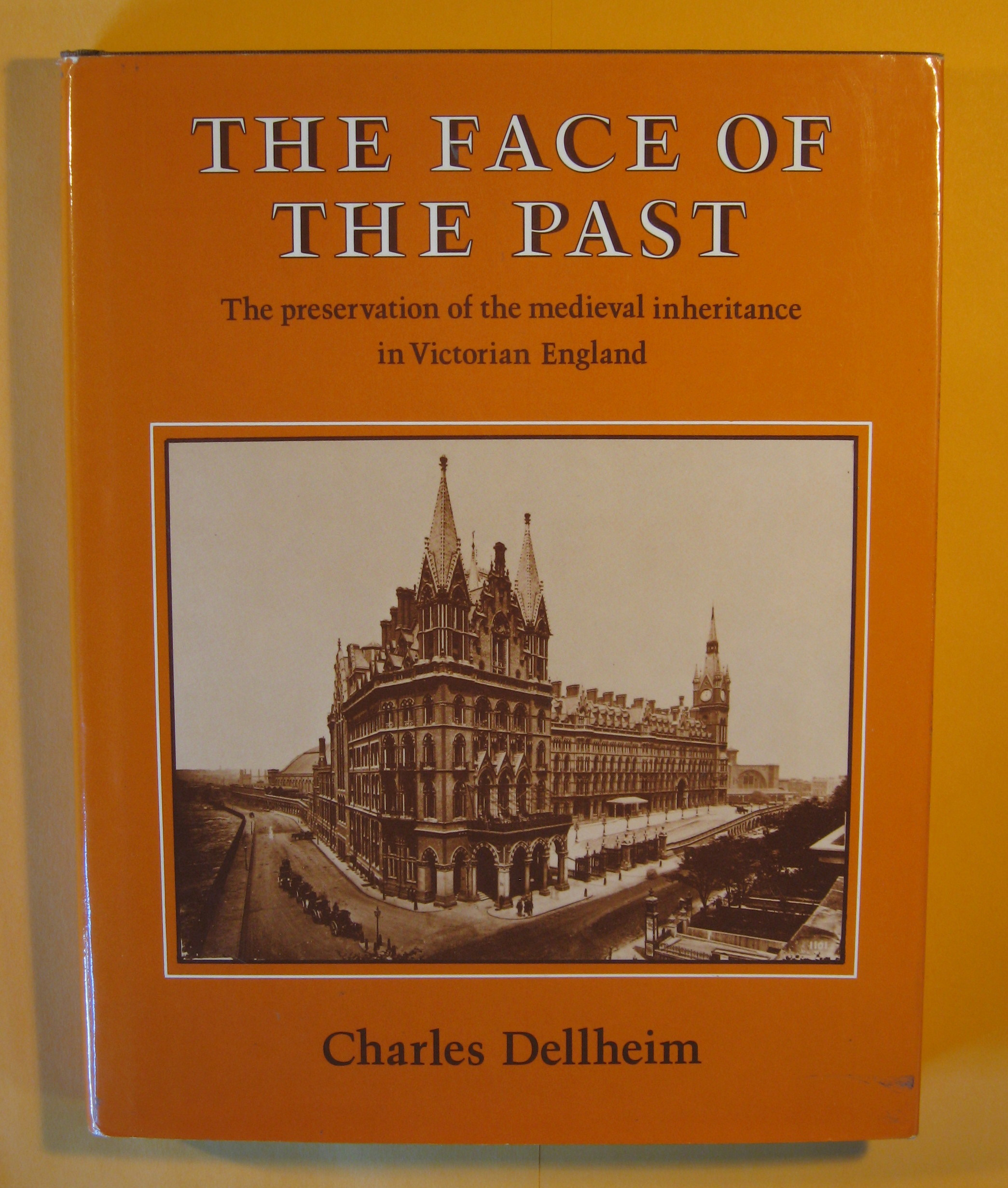 Image for The Face of the Past: The Preservation of the Medieval Inheritance in Victorian England