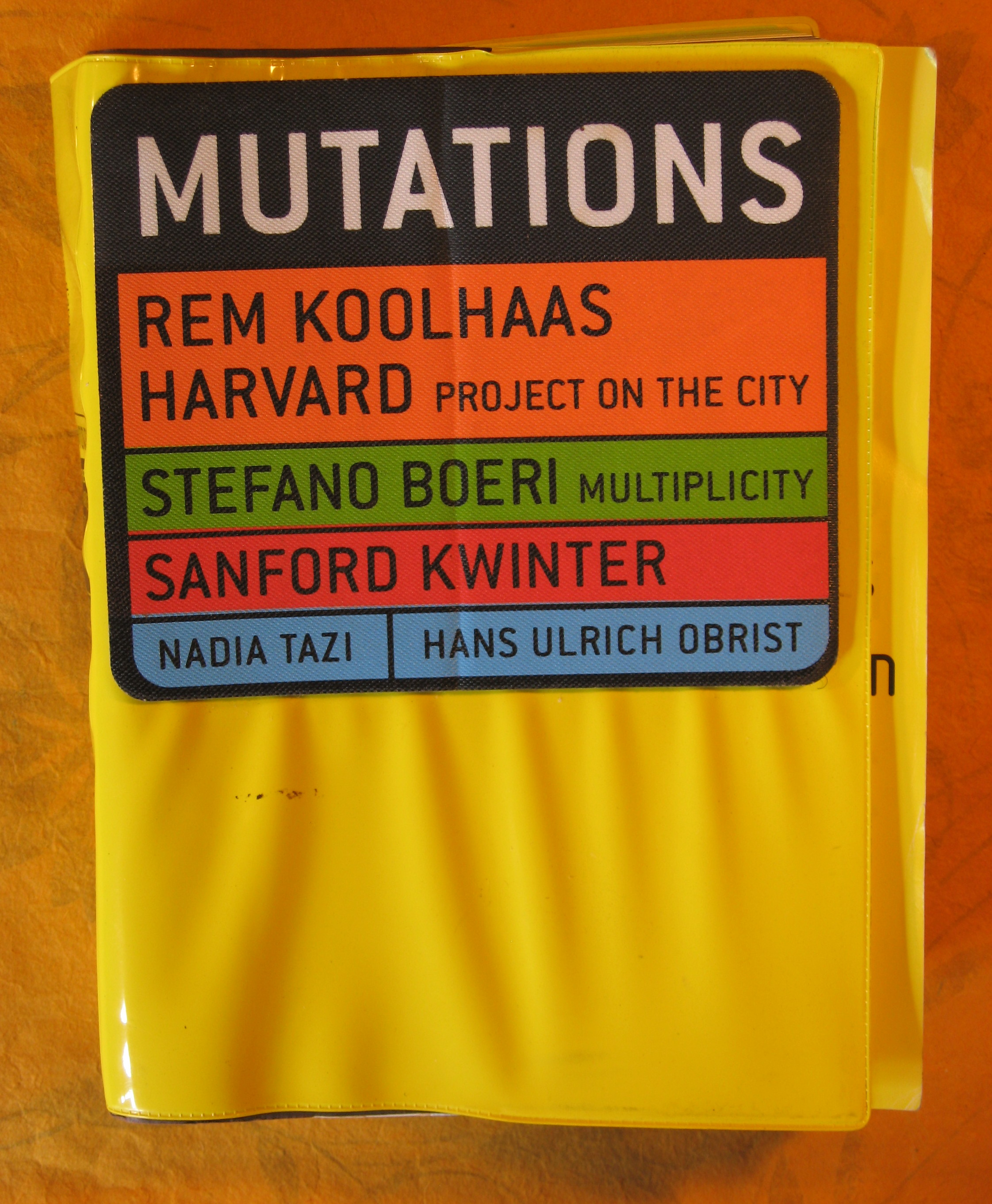 Image for Mutations. Rem Koolhaas. Harvard Project on the City. Stefano Boeri. Multiplicity. Sanford Kwinter. Madia Tazi. Hans Ulrich Obrist