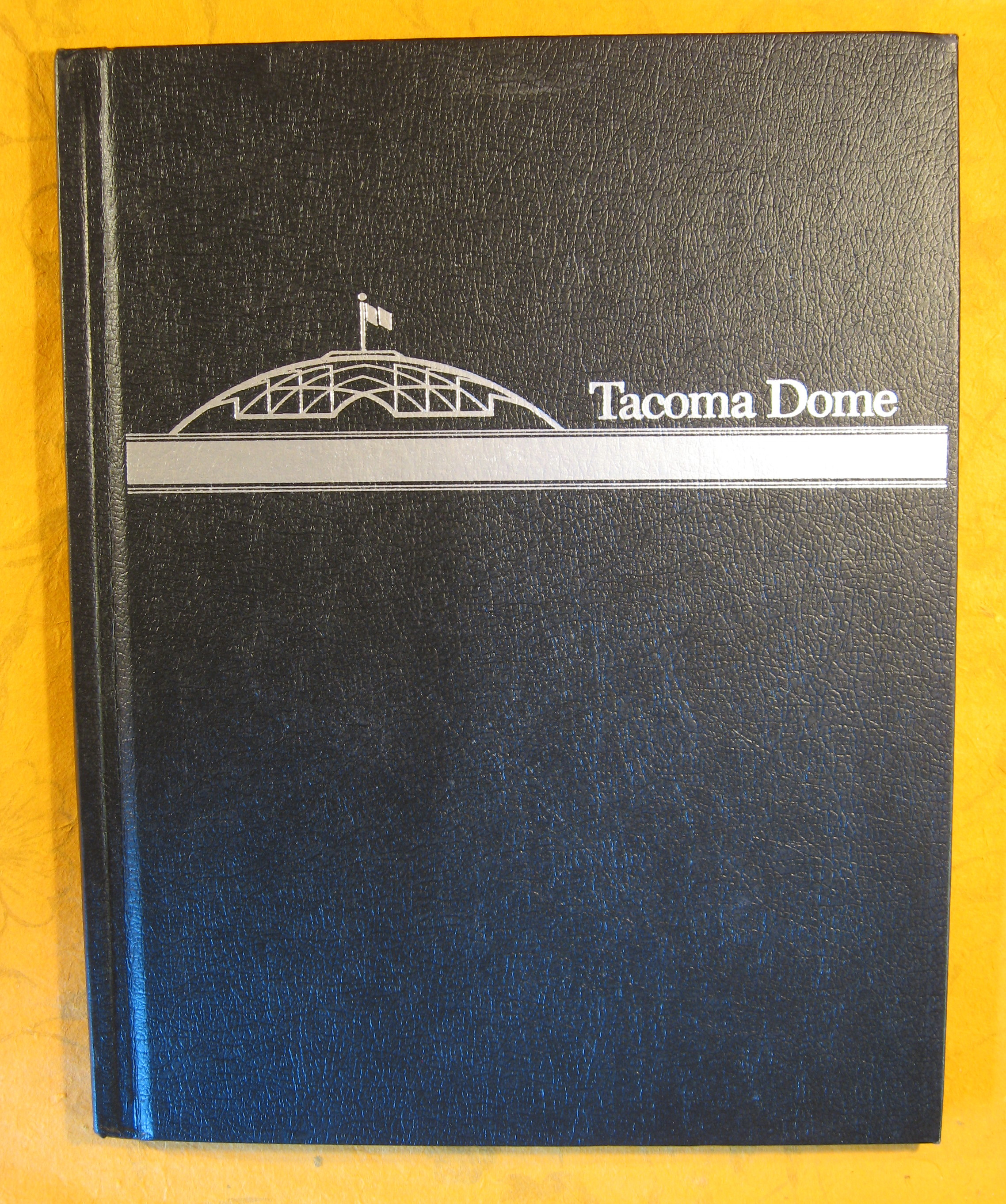 Image for Tacoma Dome: Built By and for the People of the City of Tacoma, Washington
