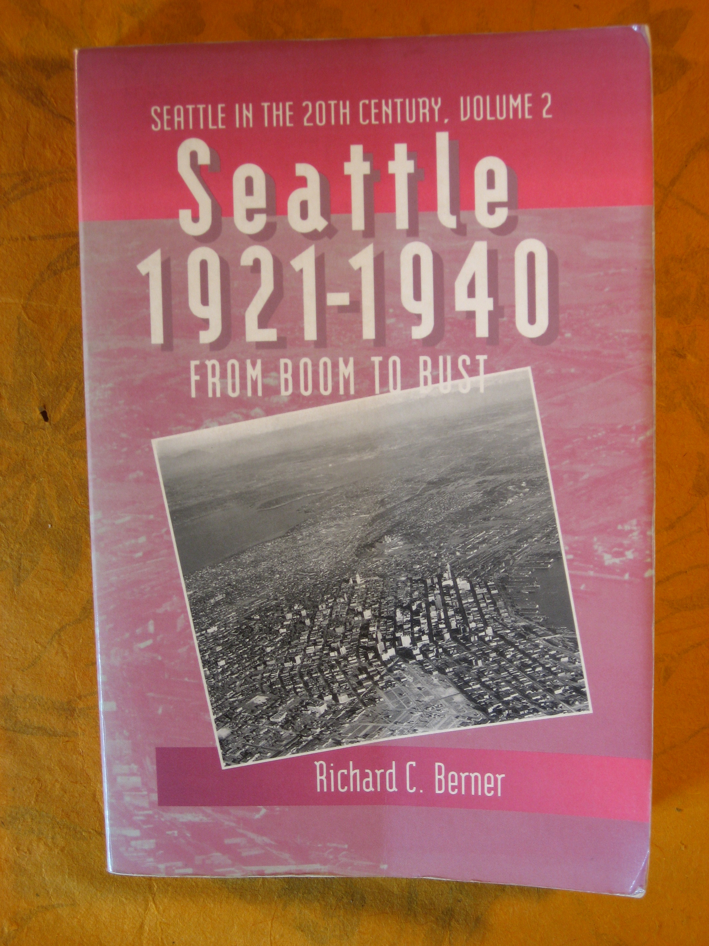 Image for Seattle, 1921-1940: From Boom to Bust (Seattle in the Twentieth Century Series : Volume 2)