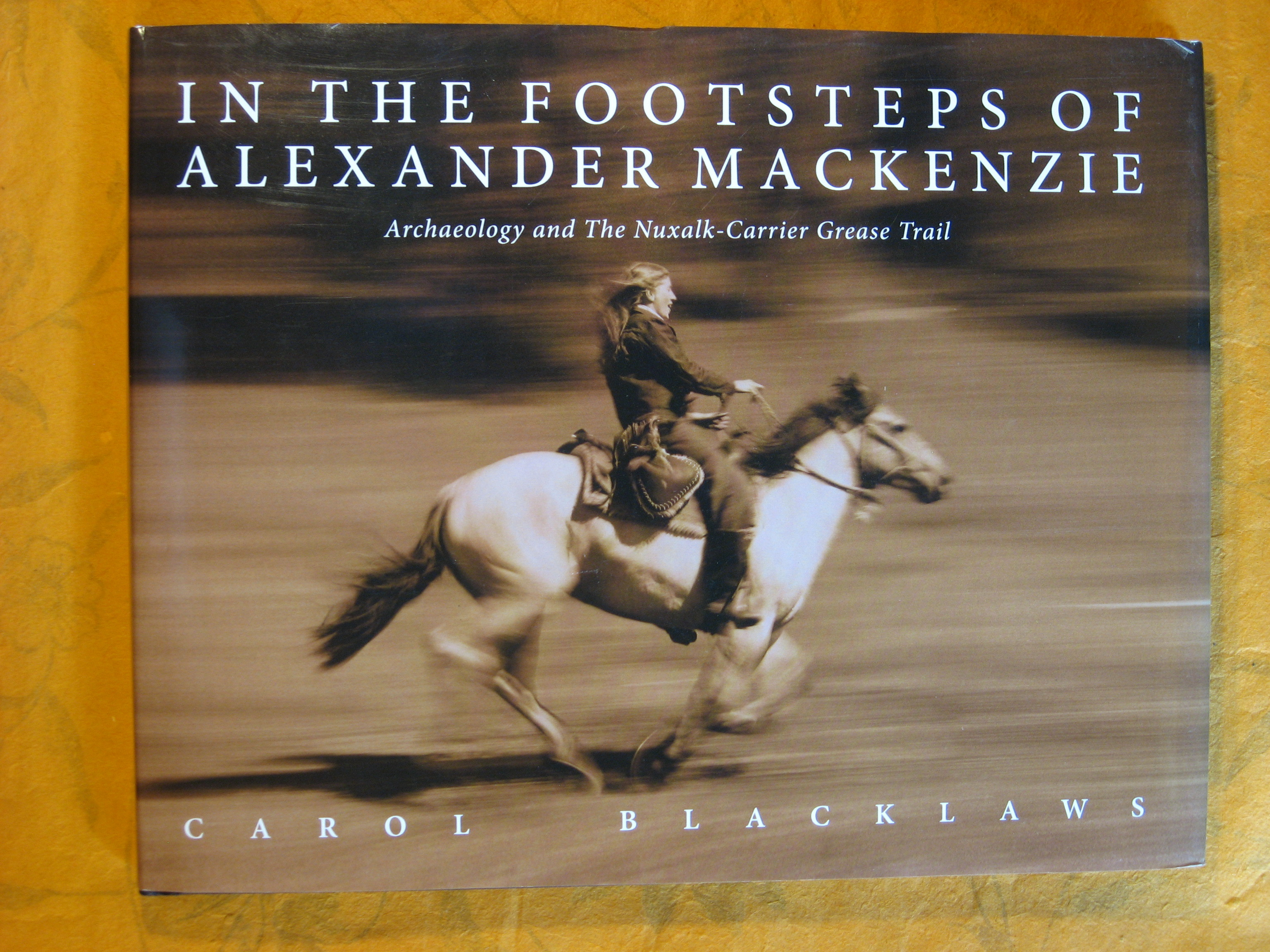 Image for In the Footsteps of Alexander Mackenzie : Archaeology and the Nuxalk-carrier Grease Trail