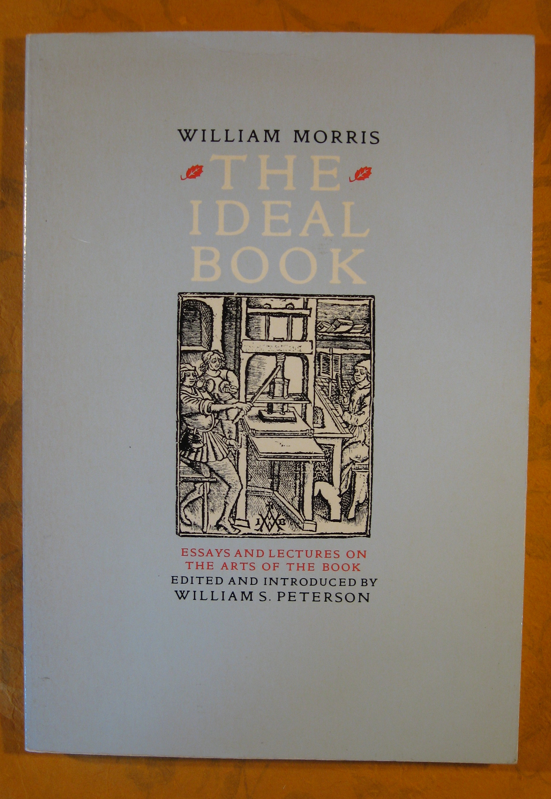 Image for The Ideal Book: Essays and Lectures on the Arts of the Book
