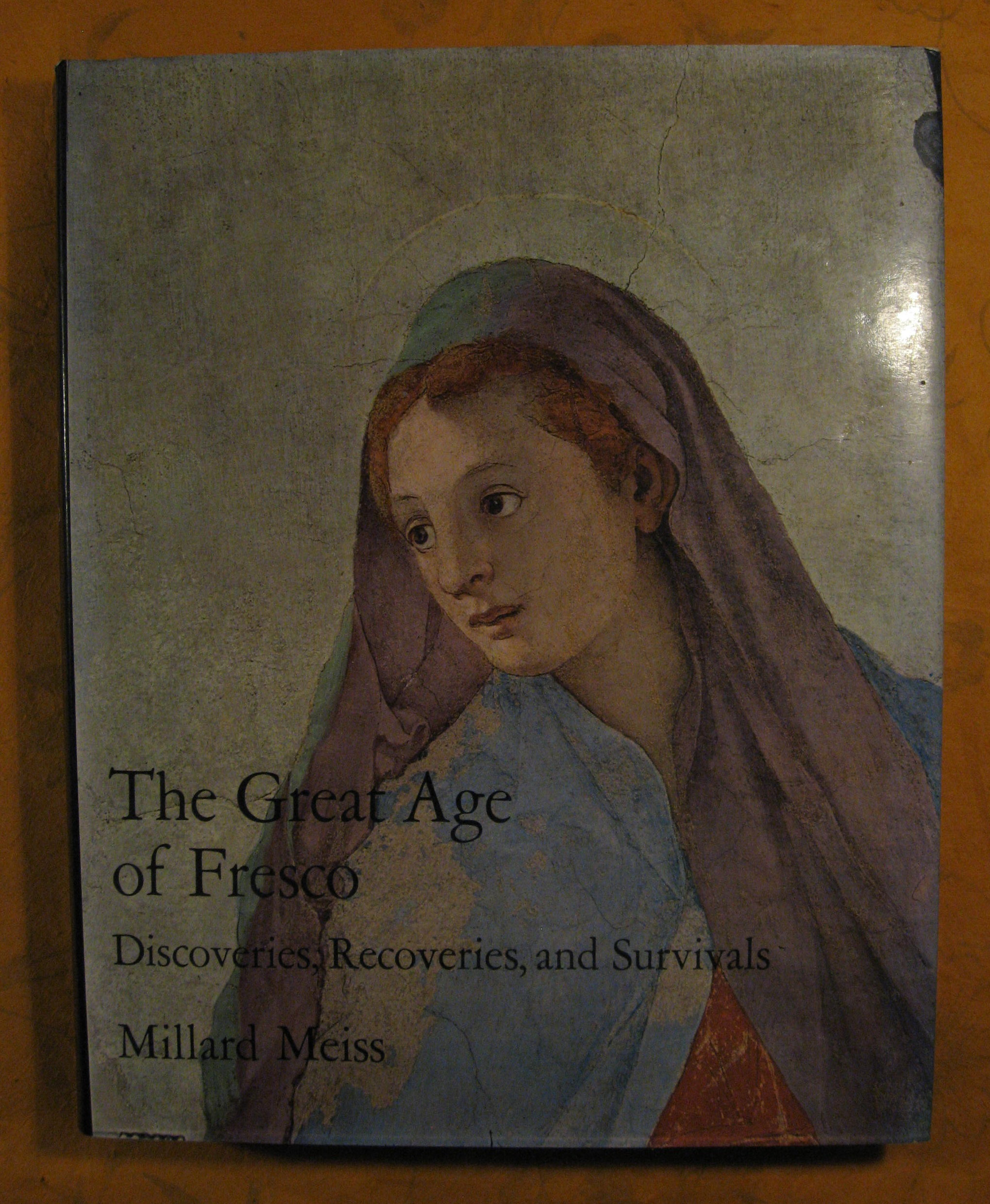 Image for The Great Age of Fresco: Discoveries, Recoveries, and Survivals