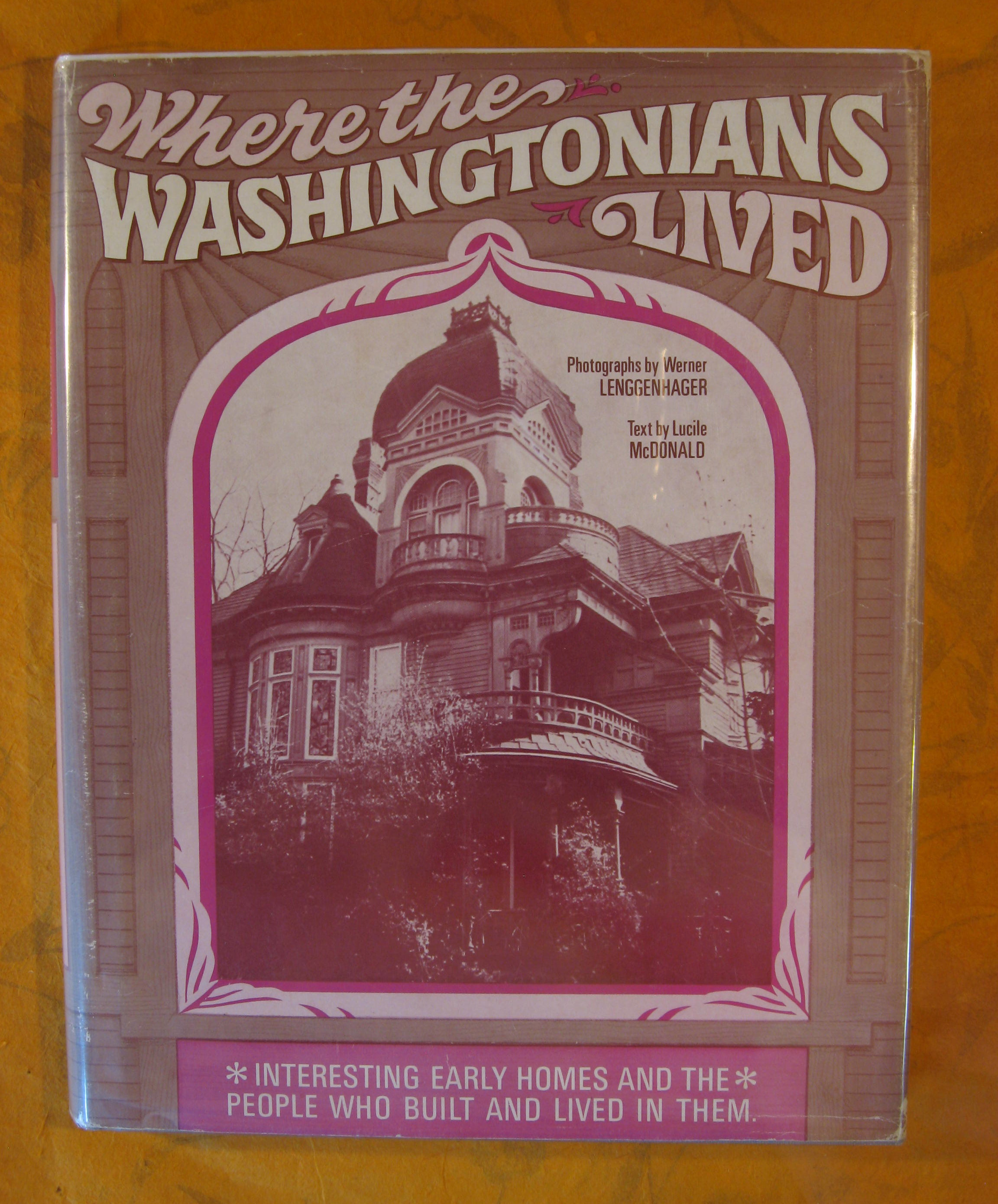 Image for Where the Washingtonians Lived: Interesting Early Homes and the People Who Built and Lived in Them