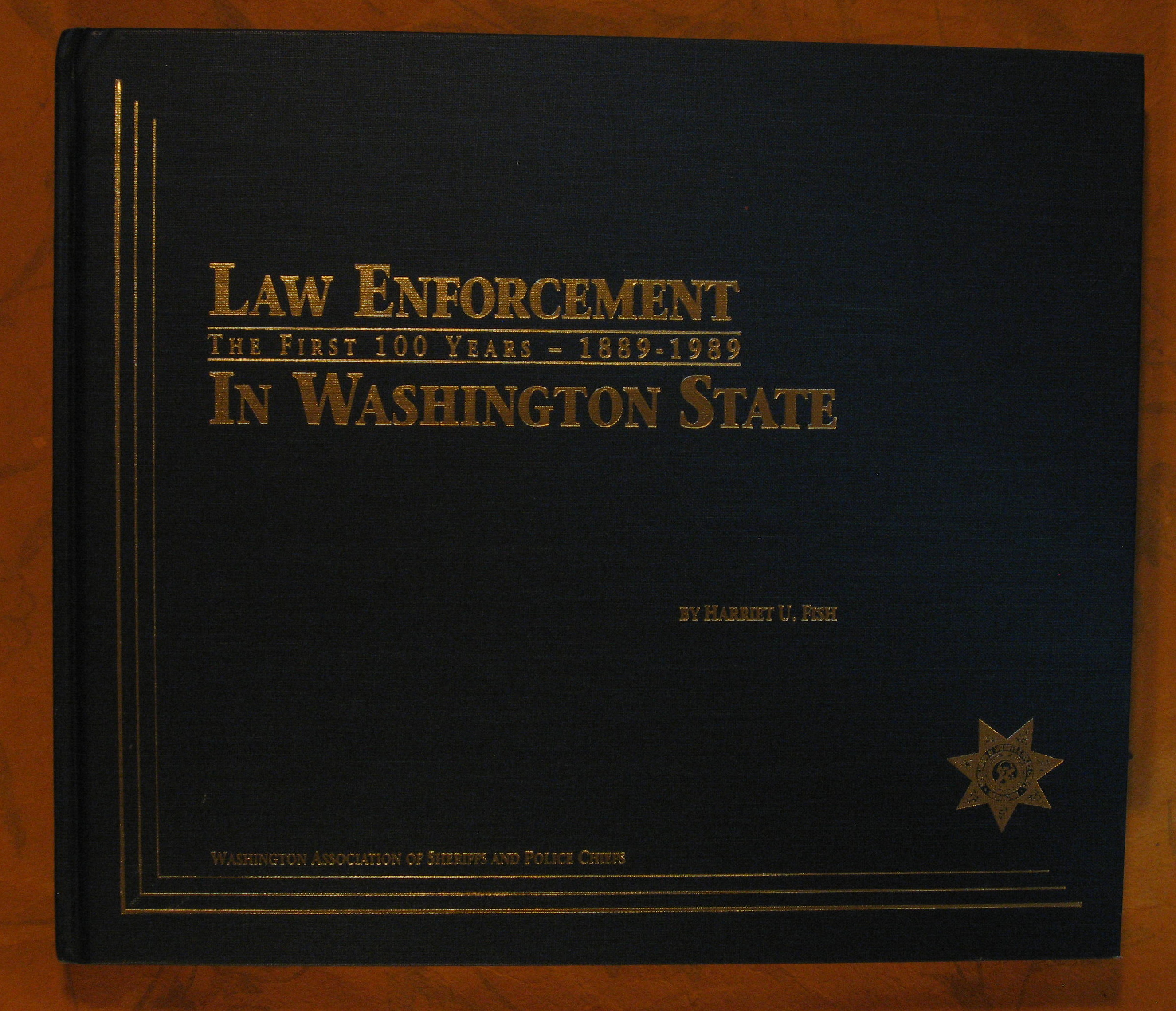 Image for Law Enforcement in Washington State: The First One-Hundred Years 1889-1989
